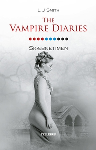 The Vampire Diaries #10: Skæbnetimen (e-bog) af L. J. Smith, Bjarne Skovlund