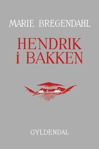 Hendrik i Bakken (e-bog) af Marie Bre
