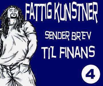 FATTIG KUNSTNER - 4 - SENDER BREV TIL FINA (e