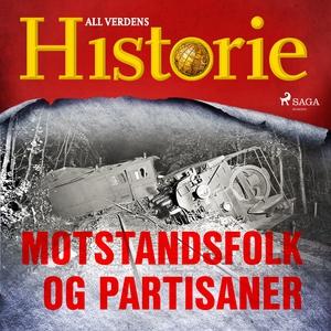 Motstandsfolk og partisaner (lydbok) av All v