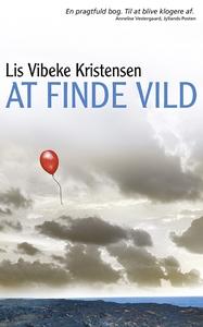At finde vild (e-bog) af Lis Vibeke K