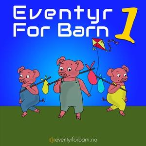 Eventyr For Barn 1 (lydbok) av Asbjørnsen og