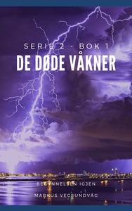 De Døde Våkner - 2x01 (ebok) av Markus Vegsun