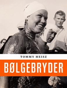 Bølgebryder (e-bog) af Tommy Heisz