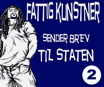 FATTIG KUNSTNER - 2 - SENDER BREV TIL STATEN