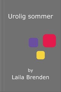 Urolig sommer (ebok) av Laila Brenden