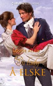 En lady å elske (ebok) av Louise Allen