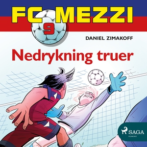 FC Mezzi 9 - Nedrykning truer (lydbok) av Dan