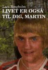 Livet er også til dig, Martin (e-bog