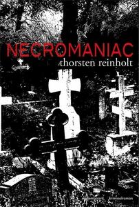 Necromaniac (e-bog) af Thorsten Reinh