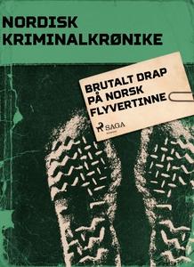 Brutalt drap på norsk flyvertinne (ebok) av D