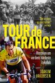 Tour de France - Historien om verdens hårdeste cykelløb