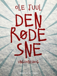 Den røde sne (e-bog) af Ole Juul