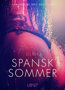 Spansk sommer - en erotisk novelle (ebok) av