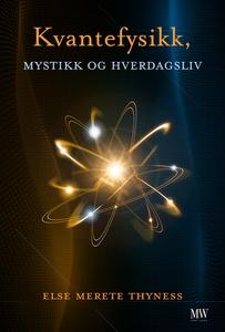 Kvantefysikk, mystikk og hverdagsliv (ebok) a