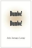 Dumbo! Dumbo!