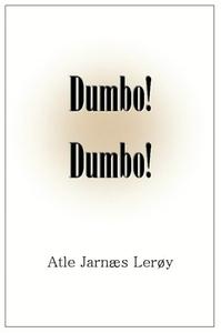 Dumbo! Dumbo! (ebok) av Atle Jarnæs Lerøy