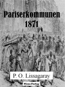 Pariserkommunen 1871 (ebok) av Prosper Olivie
