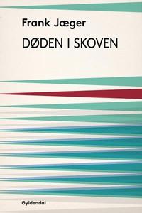 Døden i Skoven (lydbog) af Frank Jæge