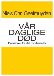 Vår Daglige Død (ebok) av Niels Chr.  Geelmuy