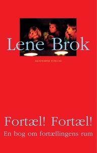 Fortæl! Fortæl! (e-bog) af Lene Brok