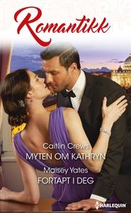 Myten om Kathryn / Fortapt i deg (ebok) av Ca