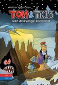 Tom & TK13 #3: Den Afskyelige Snemand