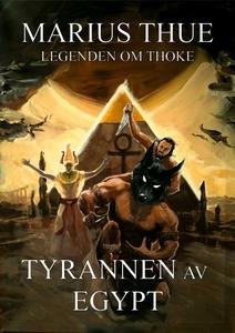 Tyrannen av Egypt (ebok) av Marius Thue