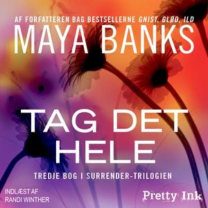 Tag det hele (lydbog) af Maya Banks