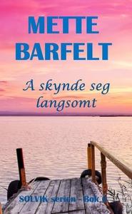 Å skynde seg langsomt (ebok) av Mette Barfelt