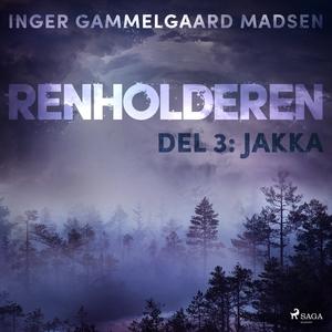 Renholderen 3: Jakka (lydbok) av Inger Gammel