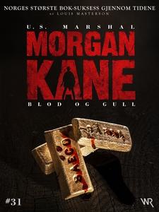 Morgan Kane 31: Blod og Gull (ebok) av Louis