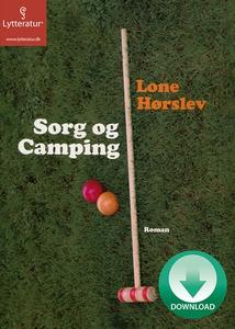 Sorg og camping (lydbog) af Lone Hørs