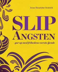 Slip angsten (e-bog) af Irene Oestrich