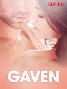 Gaven - erotiske noveller (ebok) av Cupido .