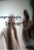 Coprophagia Immortalis