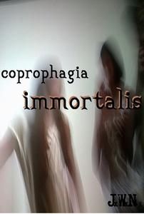 Coprophagia Immortalis (ebok) av Johnny W. Ny