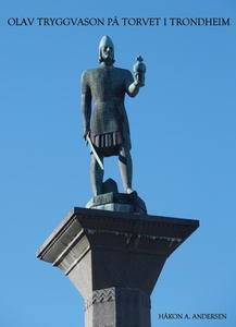 Olav Tryggvason på Torvet i Trondheim (ebok)