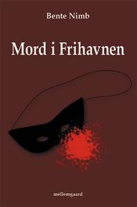 Mord i Frihavnen (e-bog) af Bente Nim