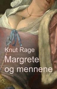 Margrete og mennene (ebok) av Knut Rage