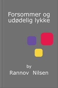 Forsommer og udødelig lykke (ebok) av Rannov