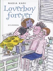 Loverboy forever (e-bog) af Nadia Kad