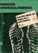 Eleven døde av insulin i Lehtimäki