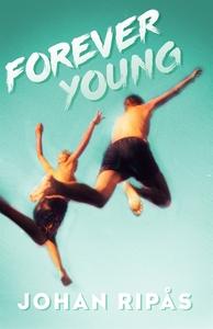 Forever young (e-bok) av Johan Ripås