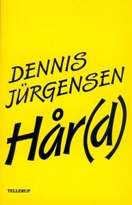 Hår(d) (lydbog) af Dennis Jürgensen