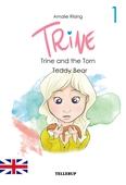 Trine #1: Trine and the Torn Teddy Bear