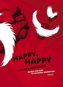 Happy, Happy (e-bog) af Maria Sveland