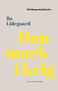 Danmark i krig (e-bog) af Bo Lidegaar