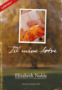 Til mine døtre (lydbog) af Elizabeth