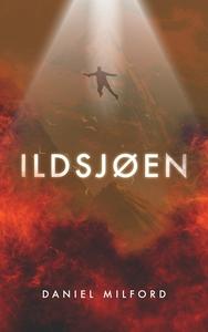 Ildsjøen (ebok) av Daniel Milford